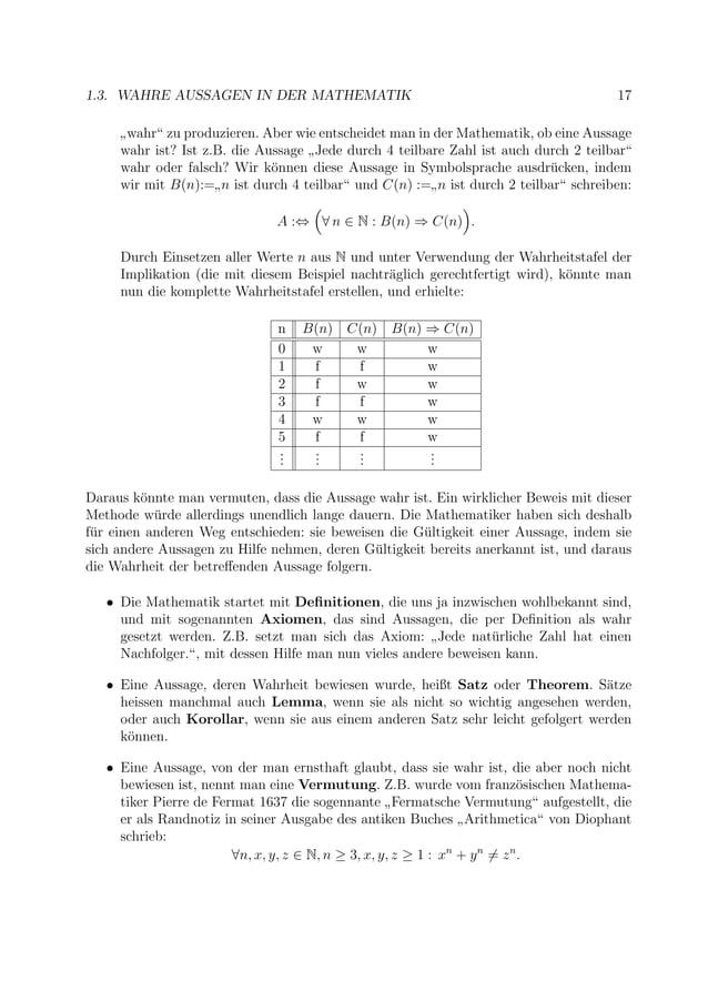 """1.3. WAHRE AUSSAGEN IN DER MATHEMATIK 17 """" wahr"""" zu produzieren. Aber wie entscheidet man in der Mathematik, ob eine Aussa..."""