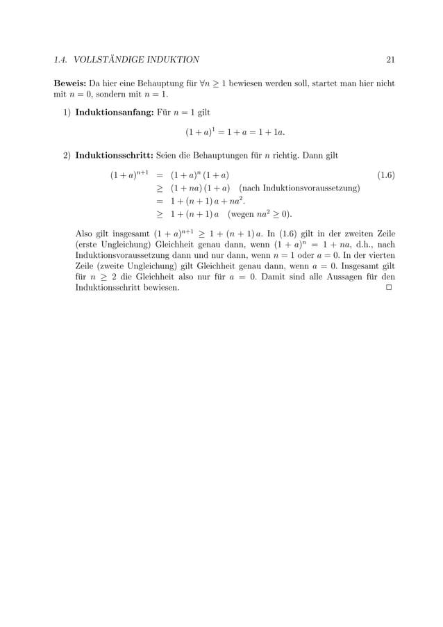 1.4. VOLLST ¨ANDIGE INDUKTION 21 Beweis: Da hier eine Behauptung f¨ur ∀n ≥ 1 bewiesen werden soll, startet man hier nicht ...