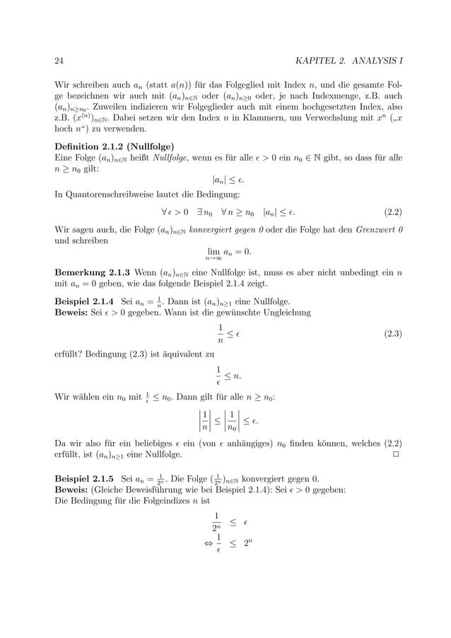 24 KAPITEL 2. ANALYSIS I Wir schreiben auch an (statt a(n)) f¨ur das Folgeglied mit Index n, und die gesamte Fol- ge bezei...