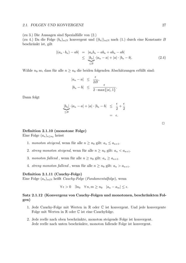 2.1. FOLGEN UND KONVERGENZ 27 (zu 3.) Die Aussagen sind Spezialf¨alle von (2.) (zu 4.) Da die Folge (bn)n∈N konvergent und...