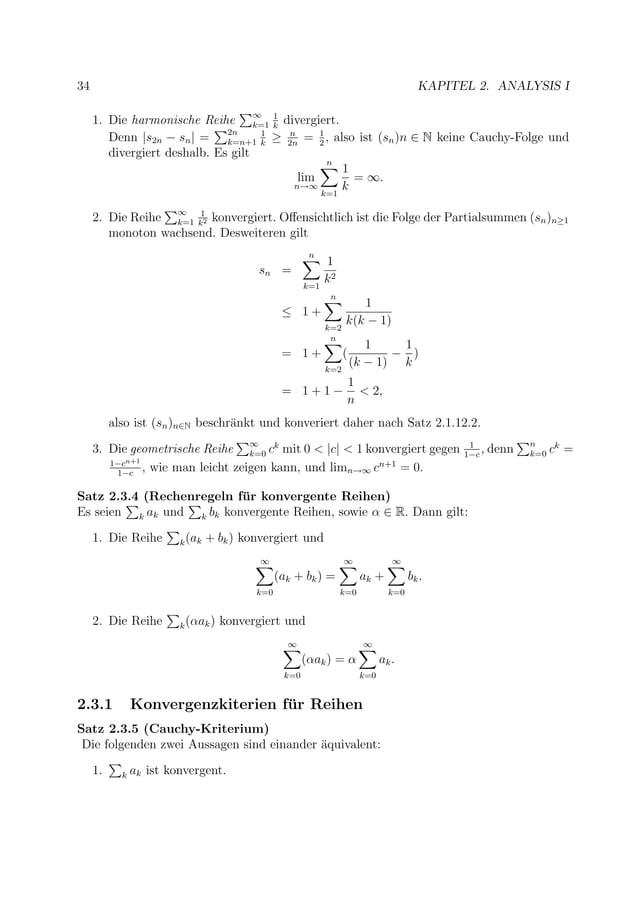 34 KAPITEL 2. ANALYSIS I 1. Die harmonische Reihe ∞ k=1 1 k divergiert. Denn  s2n − sn  = 2n k=n+1 1 k ≥ n 2n = 1 2 , also...
