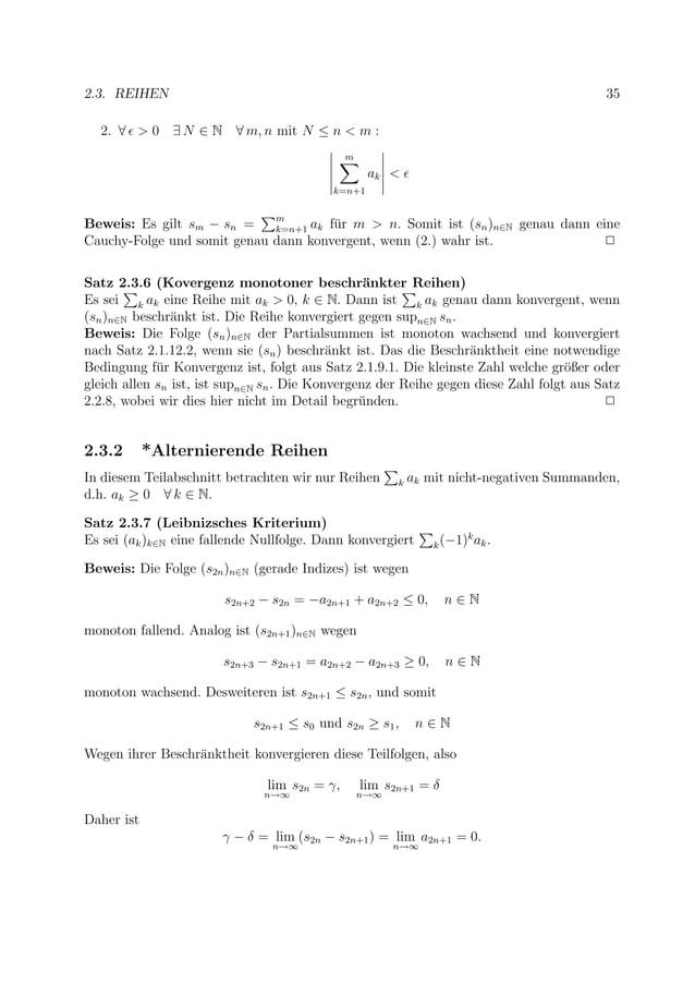 2.3. REIHEN 35 2. ∀ > 0 ∃ N ∈ N ∀ m, n mit N ≤ n < m : m k=n+1 ak < Beweis: Es gilt sm − sn = m k=n+1 ak f¨ur m > n. Somit...