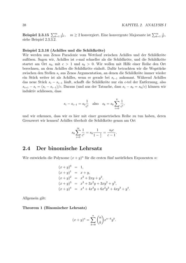 38 KAPITEL 2. ANALYSIS I Beispiel 2.3.15 ∞ k=1 1 km , m ≥ 2 konvergiert. Eine konvergente Majorante ist ∞ k=1 1 k2 , siehe...