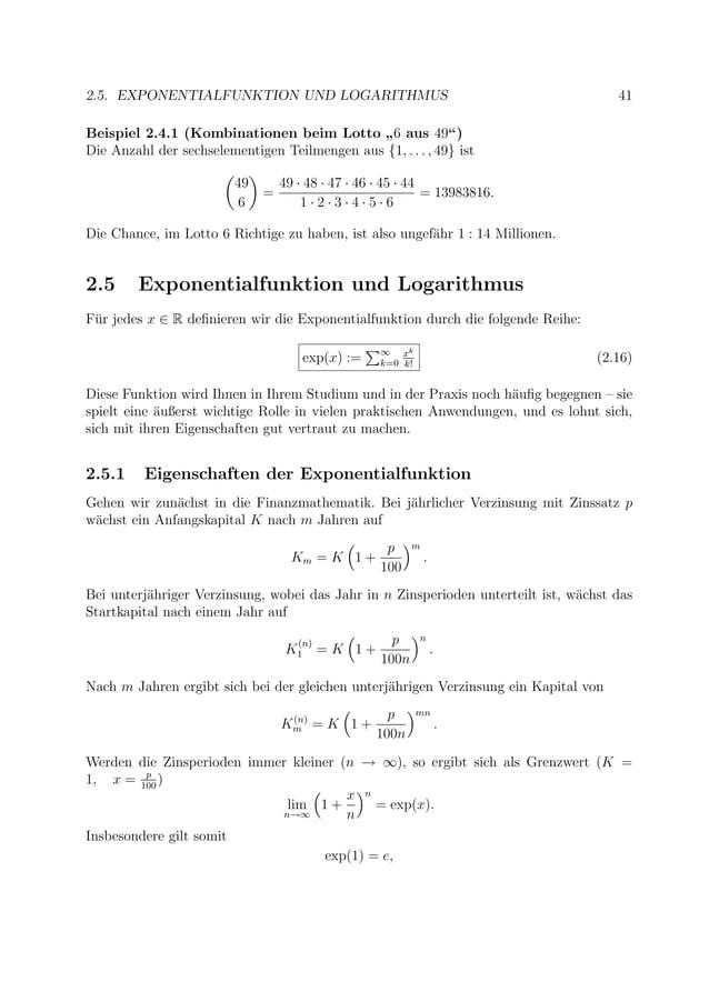 """2.5. EXPONENTIALFUNKTION UND LOGARITHMUS 41 Beispiel 2.4.1 (Kombinationen beim Lotto """" 6 aus 49"""") Die Anzahl der sechselem..."""