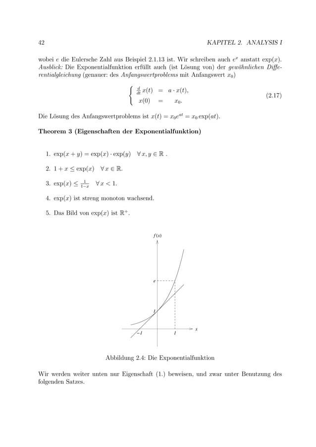 42 KAPITEL 2. ANALYSIS I wobei e die Eulersche Zahl aus Beispiel 2.1.13 ist. Wir schreiben auch ex anstatt exp(x). Ausblic...