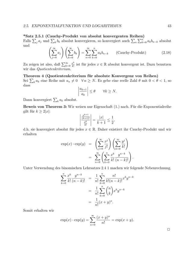 2.5. EXPONENTIALFUNKTION UND LOGARITHMUS 43 *Satz 2.5.1 (Cauchy-Produkt von absolut konvergenten Reihen) Falls j aj und k ...