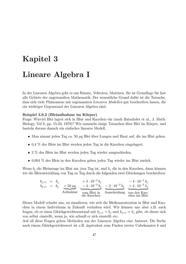 Kapitel 3 Lineare Algebra I In der Linearen Algebra geht es um R¨aume, Vektoren, Matrizen. Sie ist Grundlage f¨ur fast all...