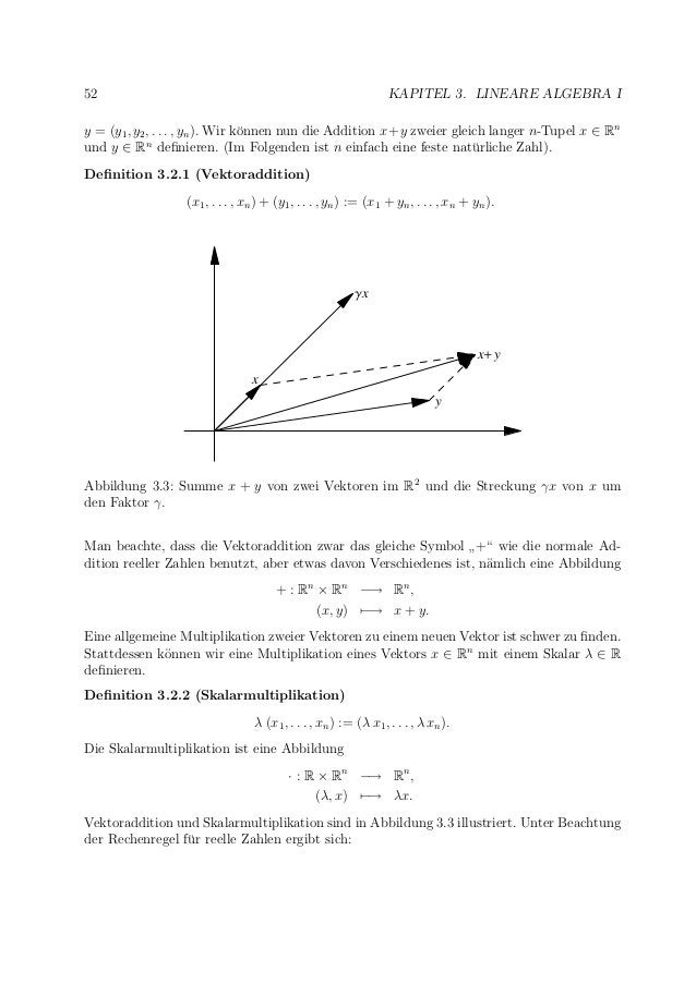 52 KAPITEL 3. LINEARE ALGEBRA I y = (y1, y2, . . . , yn). Wir k¨onnen nun die Addition x+y zweier gleich langer n-Tupel x ...
