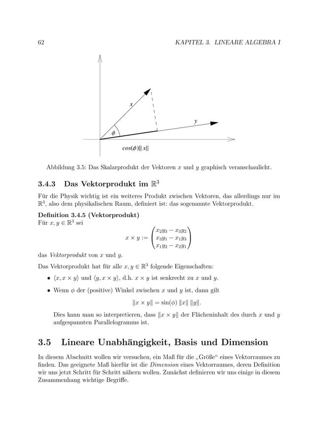 62 KAPITEL 3. LINEARE ALGEBRA I y x Φ cos Φ x Abbildung 3.5: Das Skalarprodukt der Vektoren x und y graphisch veranschauli...