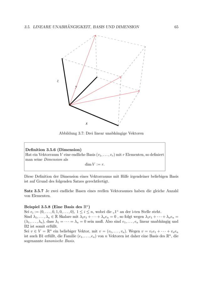 3.5. LINEARE UNABH ¨ANGIGKEIT, BASIS UND DIMENSION 65 Abbildung 3.7: Drei linear unabh¨angige Vektoren Definition 3.5.6 (Di...