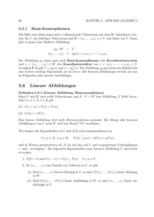 66 KAPITEL 3. LINEARE ALGEBRA I 3.5.1 Basis-Isomorphismen Mit Hilfe einer Basis kann jeder n-dimensionale Vektorraum mit d...