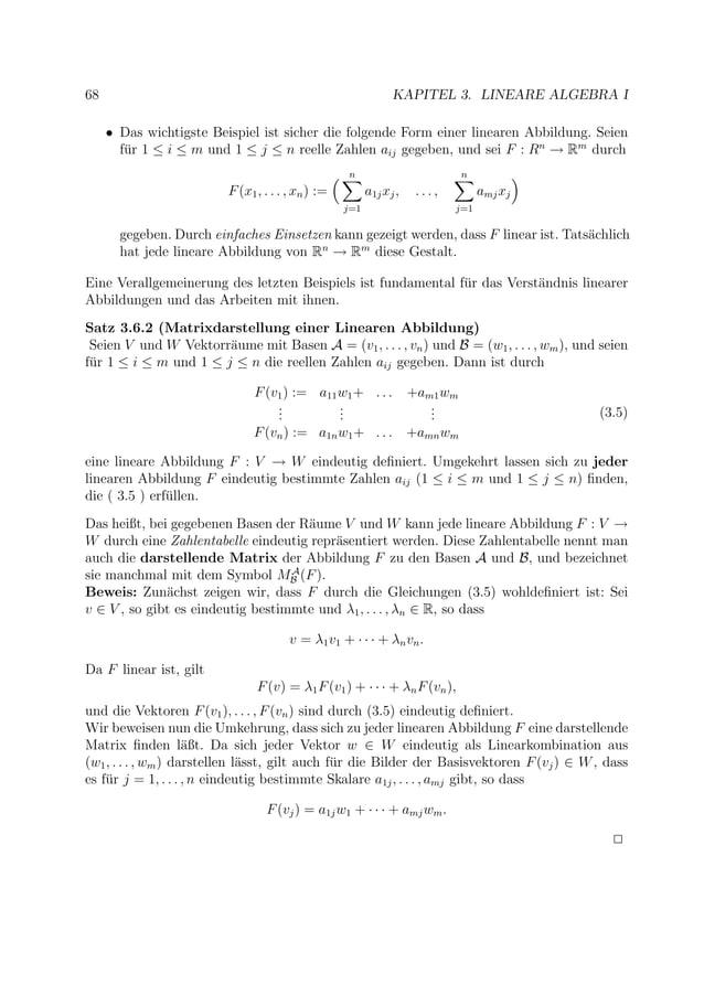 68 KAPITEL 3. LINEARE ALGEBRA I • Das wichtigste Beispiel ist sicher die folgende Form einer linearen Abbildung. Seien f¨u...