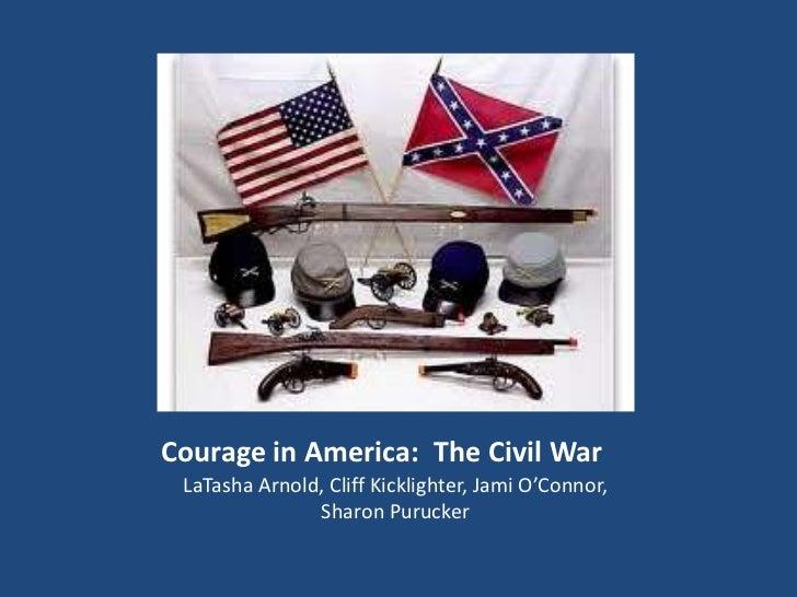 Courage in America: The Civil War LaTasha Arnold, Cliff Kicklighter, Jami O'Connor,               Sharon Purucker