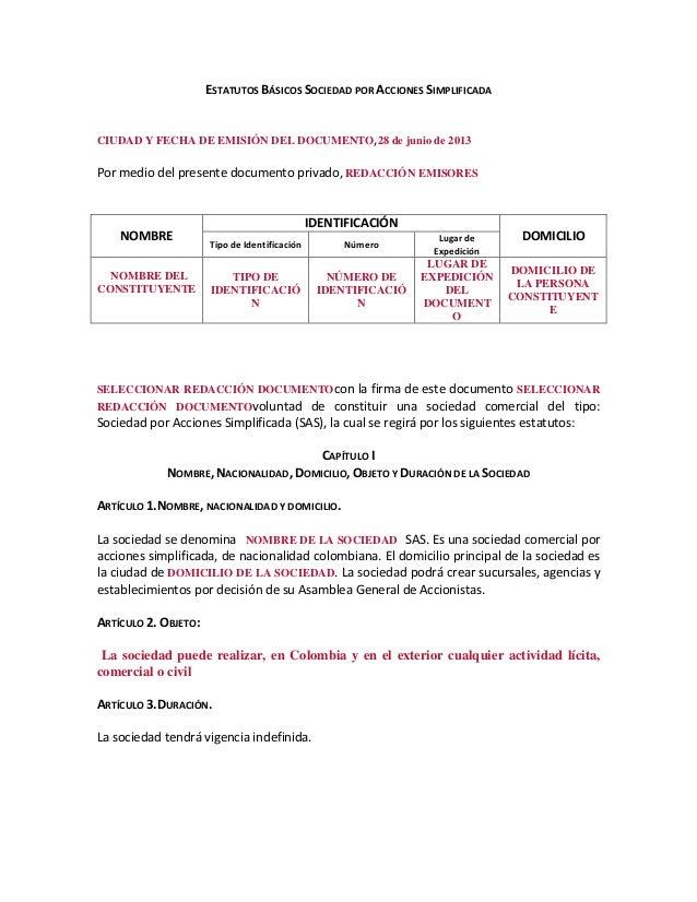 ESTATUTOS BÁSICOS SOCIEDAD POR ACCIONES SIMPLIFICADA  CIUDAD Y FECHA DE EMISIÓN DEL DOCUMENTO,28 de junio de 2013  Por med...