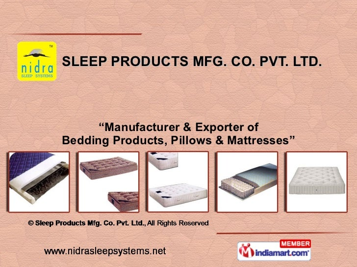 """SLEEP PRODUCTS MFG. CO. PVT. LTD. """" Manufacturer & Exporter of Bedding Products, Pillows & Mattresses"""""""