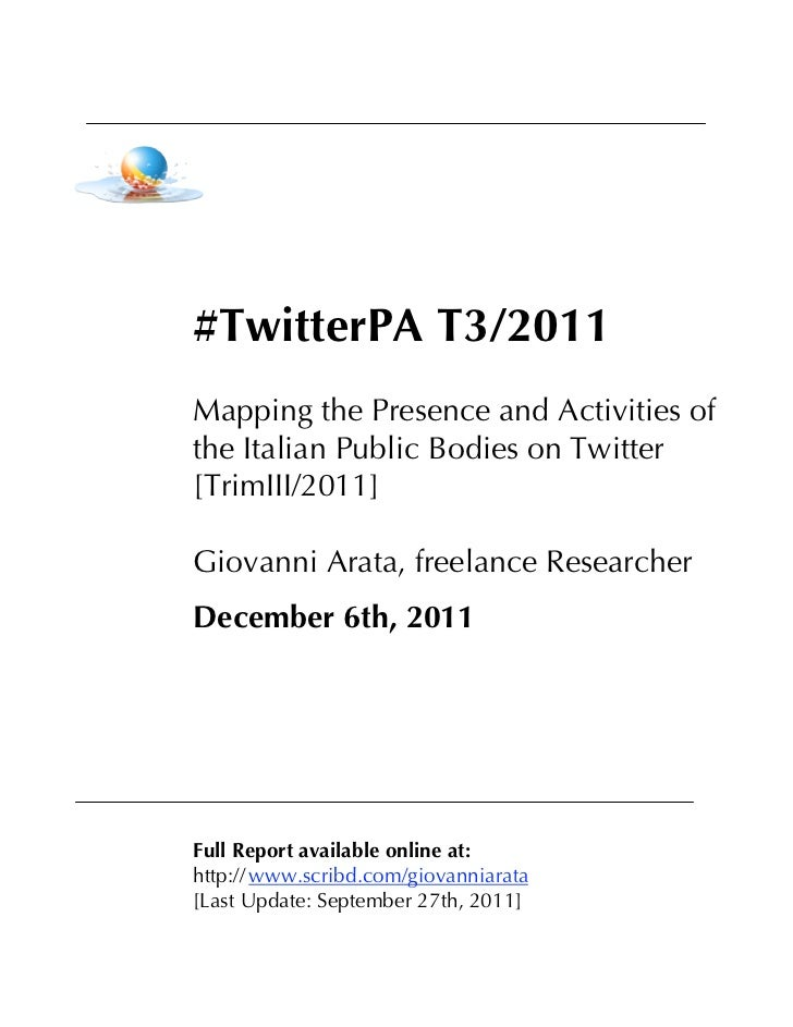 #TwitterPA T3/2011Mapping the Presence and Activities ofthe Italian Public Bodies on Twitter[TrimIII/2011]Giovanni Arata, ...