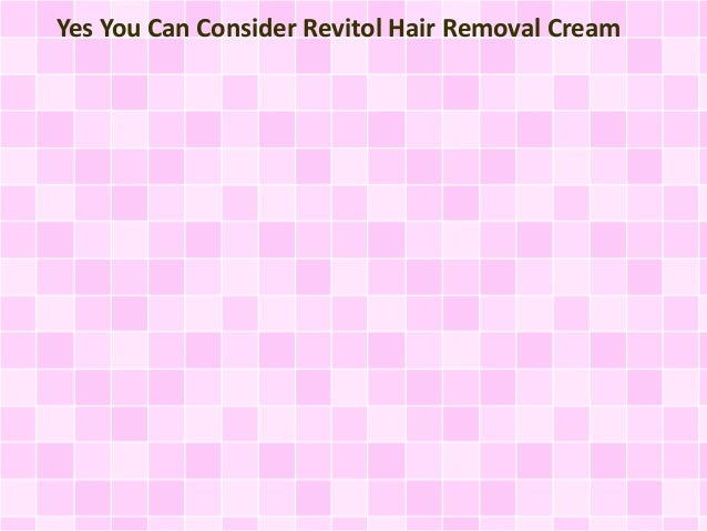 Yes You Can Consider Revitol Hair Removal Cream