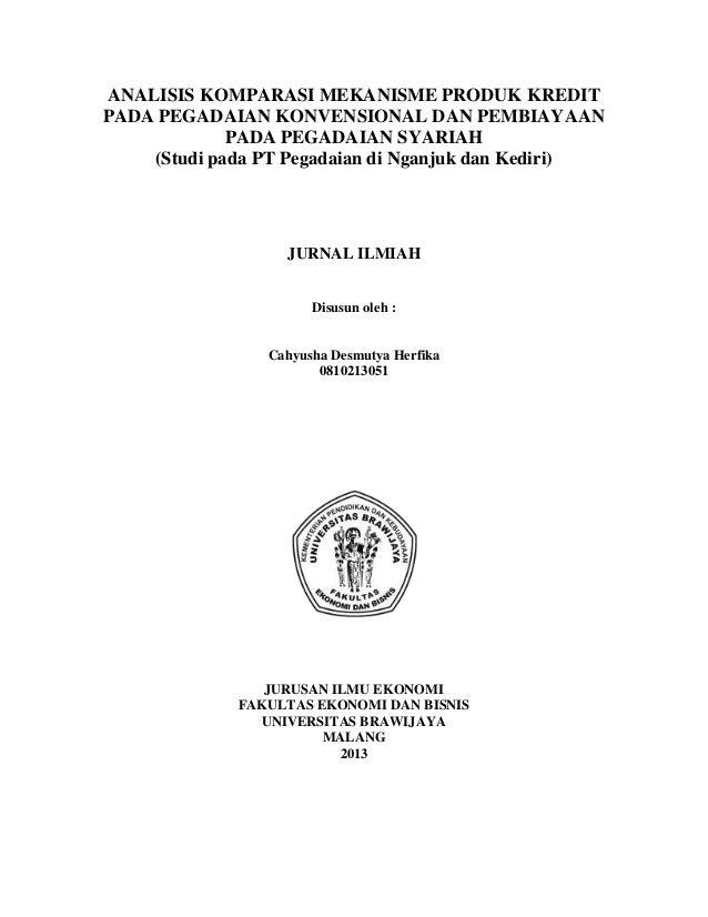 ANALISIS KOMPARASI MEKANISME PRODUK KREDIT PADA PEGADAIAN KONVENSIONAL DAN PEMBIAYAAN PADA PEGADAIAN SYARIAH (Studi pada P...