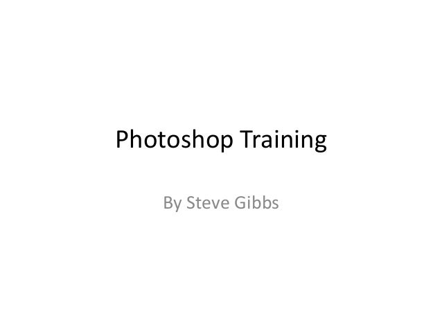 Photoshop Training By Steve Gibbs