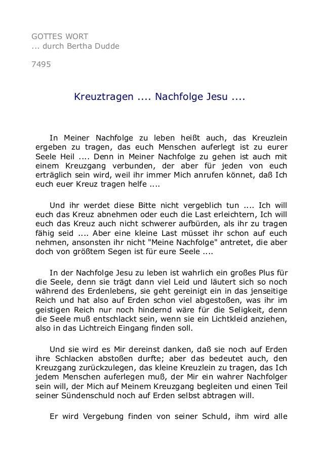 GOTTES WORT  ... durch Bertha Dudde  7495  Kreuztragen .... Nachfolge Jesu ....  In Meiner Nachfolge zu leben heißt auch, ...