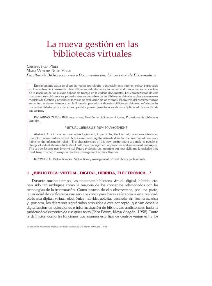 La nueva gestión en las                    bibliotecas virtualesCRISTINA FABA PÉREZMARÍA VICTORIA NUÑO MORALFacultad de Bi...