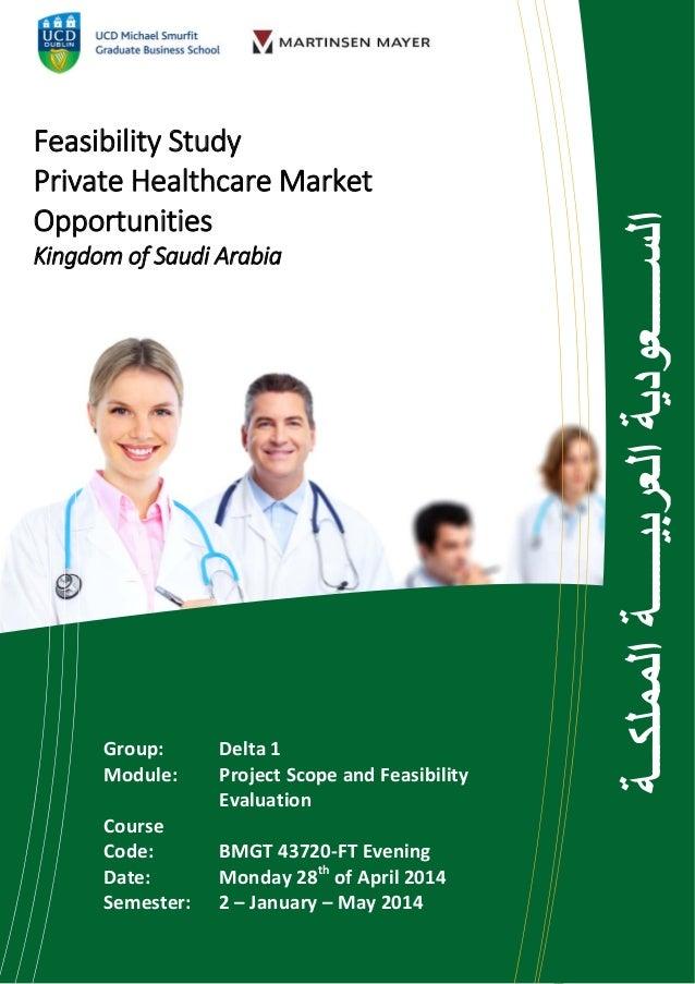 FeasibilityStudy PrivateHealthcareMarket Opportunities KingdomofSaudiArabia Group:  Delta1 Module: Proj...