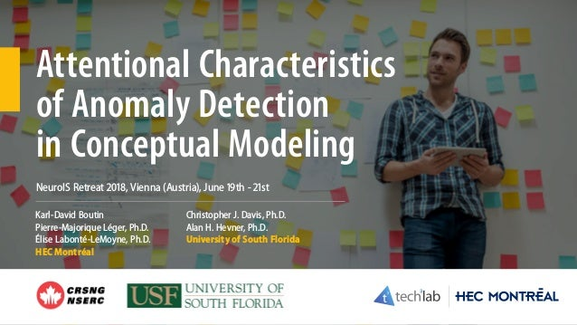 Attentional Characteristics of Anomaly Detection in Conceptual Modeling Karl-David Boutin Pierre-Majorique Léger, Ph.D. Él...
