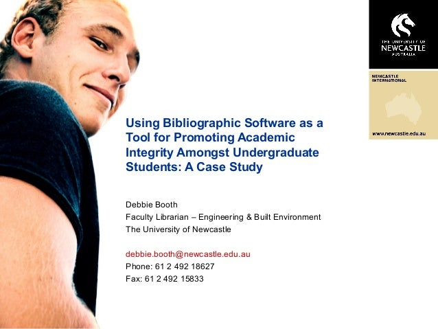 Using Bibliographic Software as a Tool for Promoting Academic Integrity Amongst Undergraduate Students: A Case Study Debbi...