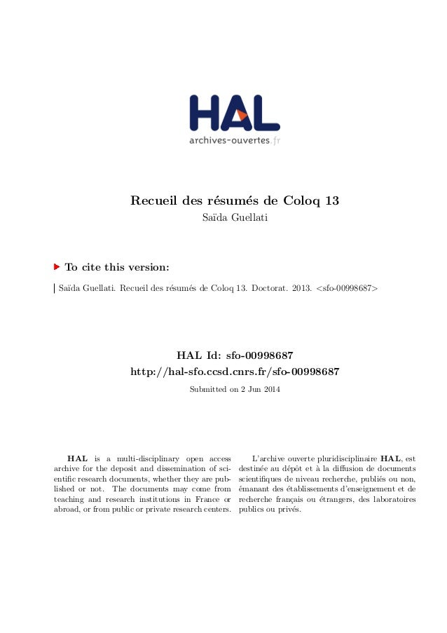 Recueil des r´esum´es de Coloq 13 Sa¨ıda Guellati To cite this version: Sa¨ıda Guellati. Recueil des r´esum´es de Coloq 13...
