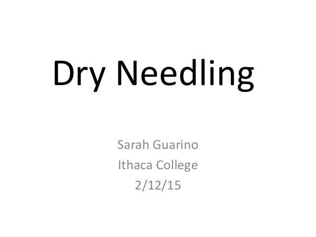 Dry Needling Sarah Guarino Ithaca College 2/12/15