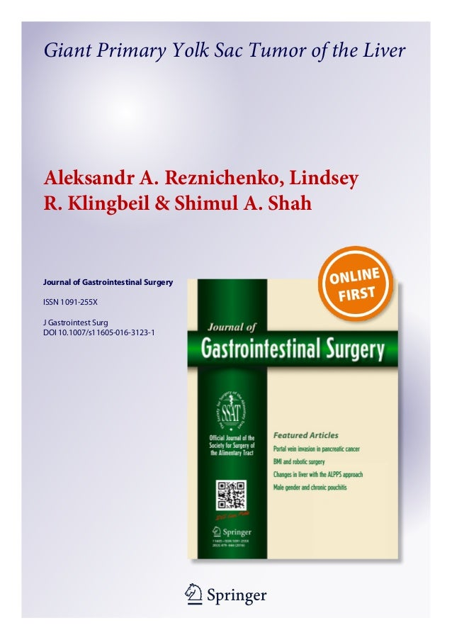 1 23 Journal of Gastrointestinal Surgery ISSN 1091-255X J Gastrointest Surg DOI 10.1007/s11605-016-3123-1 Giant Primary Yo...