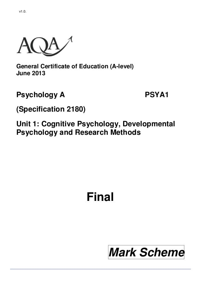 v1.0.  General Certificate of Education (A-level) June 2013  Psychology A  PSYA1  (Specification 2180) Unit 1: Cognitive P...