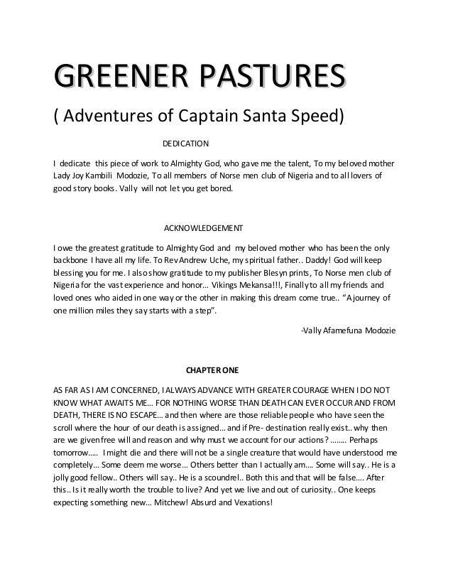 GGRREEEENNEERR PPAASSTTUURREESS ( Adventures of Captain Santa Speed) DEDICATION I dedicate this piece of work to Almighty ...