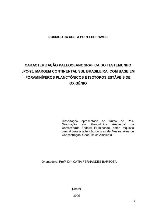 RODRIGO DA COSTA PORTILHO RAMOS CARACTERIZAÇÃO PALEOCEANOGRÁFICA DO TESTEMUNHO JPC-95, MARGEM CONTINENTAL SUL BRASILEIRA, ...