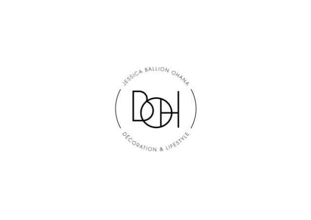 QUI SOMMES NOUS? Jessica Ballion Ohana a fondé la société BOH Décoration & Lifestyle en 2012 après plus de 6 années passée...