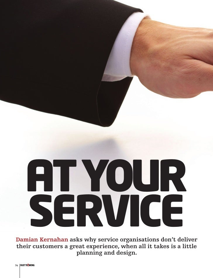 AT YOUR      SERVICE Damian Kernahan asks why service organisations don't deliver their customers a great experience, when...