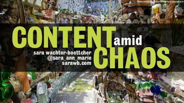 flickr.com/photos/athomson/5725428376 amid CHAOS CONTENTsara wachter-boettcher @sara_ann_marie sarawb.com