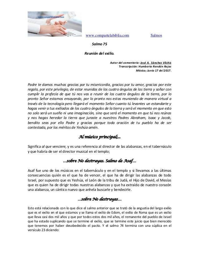 www.compartelabiblia.com Salmos Salmo 75 Reunión del exilio. Autor del comentario: José A. Sánchez Vilchis Transcripción: ...