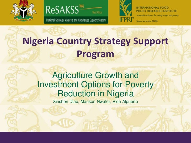 Nigeria Country Strategy Support            Program       Agriculture Growth and   Investment Options for Poverty        R...