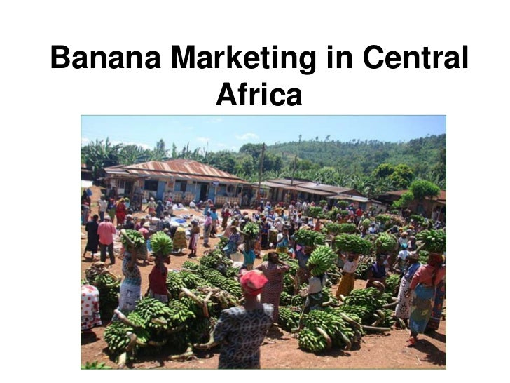 Banana Marketing in Central         Africa