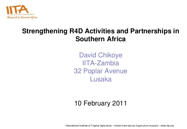 Strengthening R4D Activities and Partnerships in               Southern Africa                      David Chikoye         ...