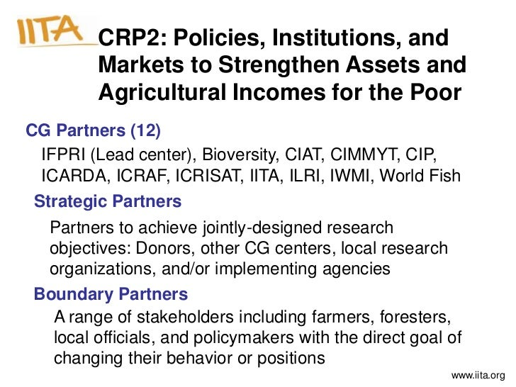 CRP2: Policies, Institutions, and        Markets to Strengthen Assets and        Agricultural Incomes for the PoorCG Partn...