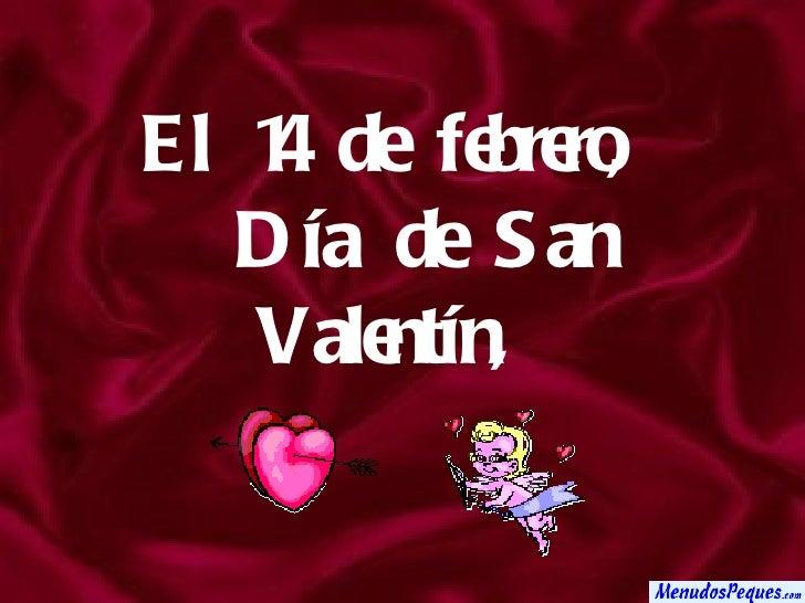 El 14 de febrero,  Día de San Valentín,