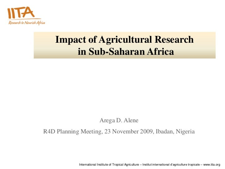 Impact of Agricultural Research        in Sub-Saharan Africa                            Arega D. AleneR4D Planning Meeting...