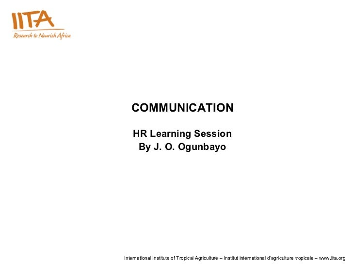 HR Learning Session By J. O. Ogunbayo COMMUNICATION