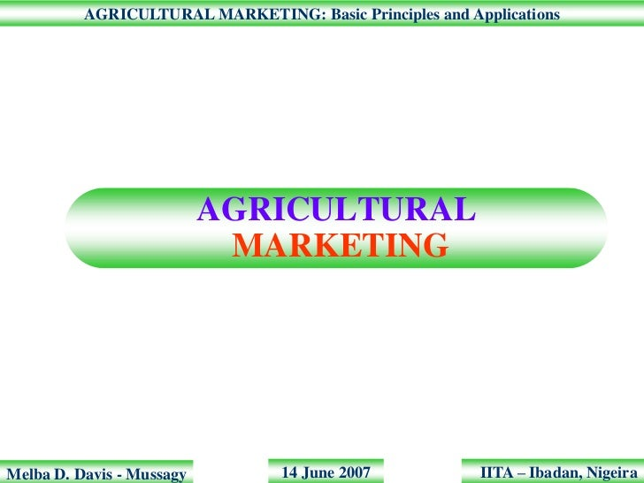 AGRICULTURAL MARKETING: Basic Principles and Applications                           AGRICULTURAL                          ...