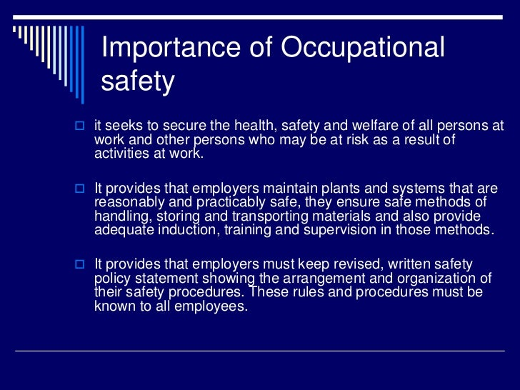 the importance of health and safety Occupational safety deals with all aspects of physical, mental and social health  and safety in a workplace learn why it is so important in the.