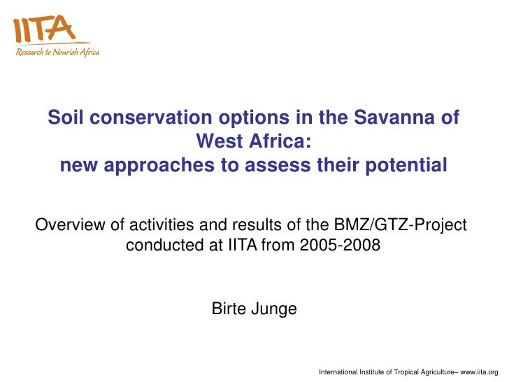 Soil conservation options in the Savanna of                 West Africa:  new approaches to assess their potentialOverview...