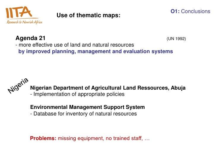 O1: Conclusions               Use of thematic maps:Agenda 21                                               (UN 1992)- more...