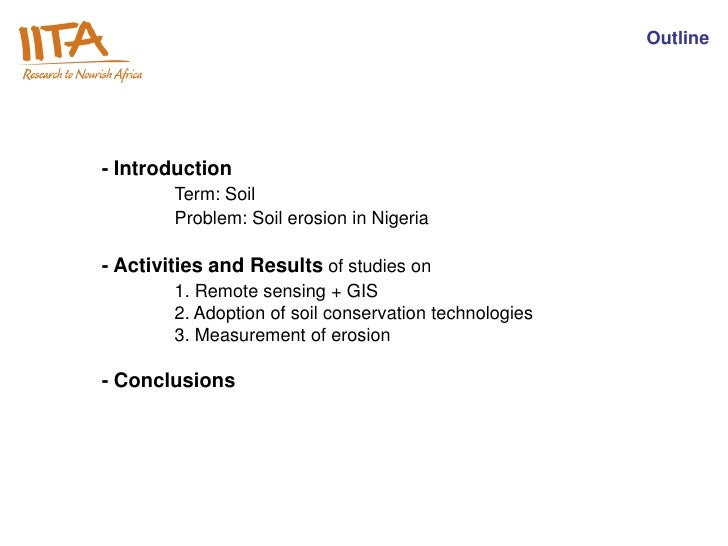 Outline- Introduction        Term: Soil        Problem: Soil erosion in Nigeria- Activities and Results of studies on     ...